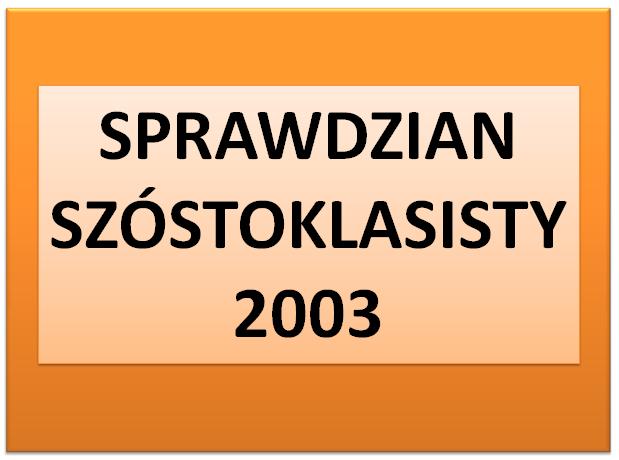 Sprawdzian szóstoklasisty 2003