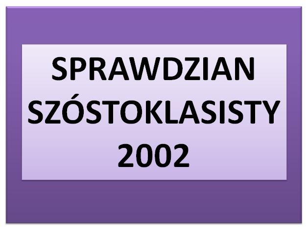 Sprawdzian szóstoklasisty 2002