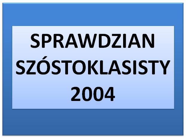 Sprawdzian szóstoklasisty 2004