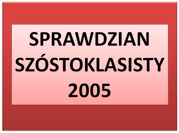 Sprawdzian szóstoklasisty 2005