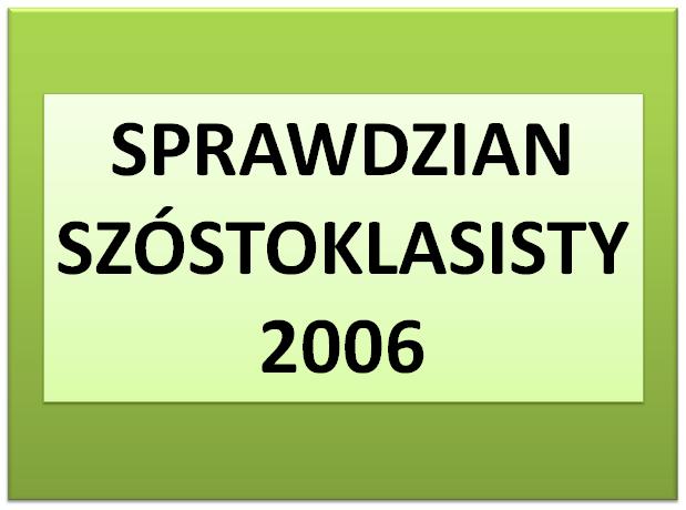 Sprawdzian szóstoklasisty 2006