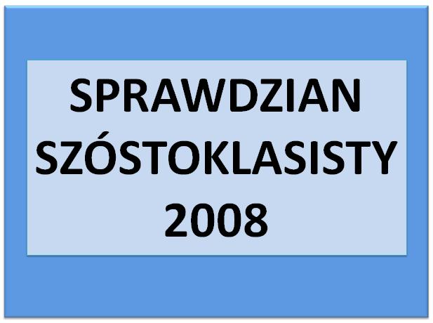 Sprawdzian szóstoklasisty 2008