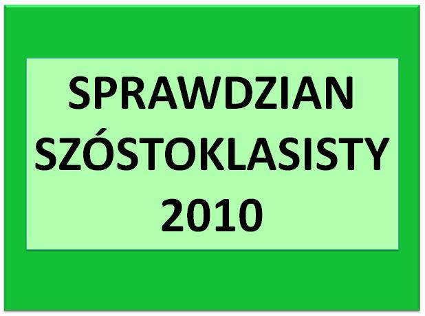 Sprawdzian szóstoklasisty 2010