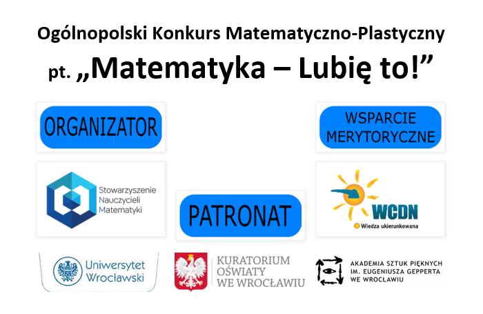"""Ogólnopolski Konkurs Matematyczno-Plastyczny pt. """"Matematyka – Lubię to!"""""""